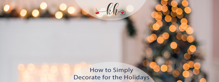 simply decorate for the holidays