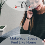 make your space feel like home
