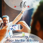 Pour Me Bar & Bistro
